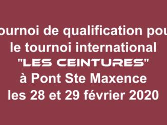 Tournoi de qualification pour le tournoi international ''LES CEINTURES'' à Pont Ste Maxence les 28 et 29 février 2020